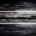 Courage, Parents…This Day We Fight for Faith