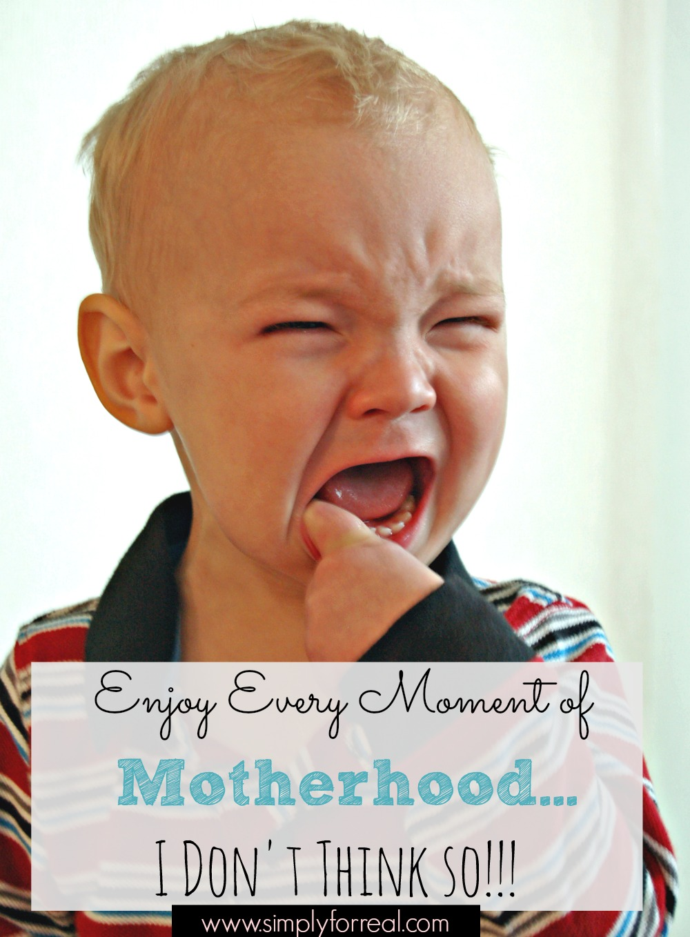 Have you ever had somebody tell you to enjoy every moment of motherhood because it passes so quickly? Is that even possible? Perhaps there is another way to look at it...a way that does not cause so much guilt...