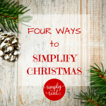 Four Ways to Simplify Christmas