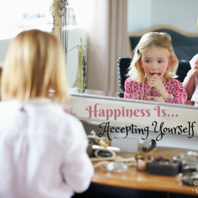 Happiness is Accepting Yourself