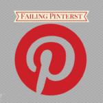 Failing Pinterest