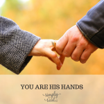 You Are His Hands