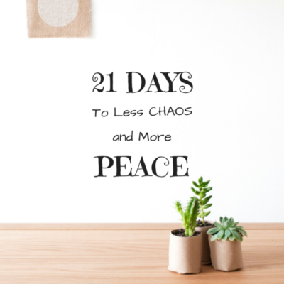 21 Days to Less Chaos and More Peace