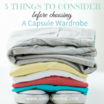 5 Things to Consider Before Choosing a Capsule Wardrobe