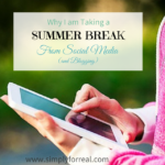 Why I am Taking a Summer Break From Social Media (and Blogging)