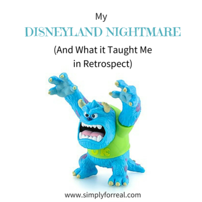 My Disneyland Nightmare (And What it Taught Me in Retrospect)