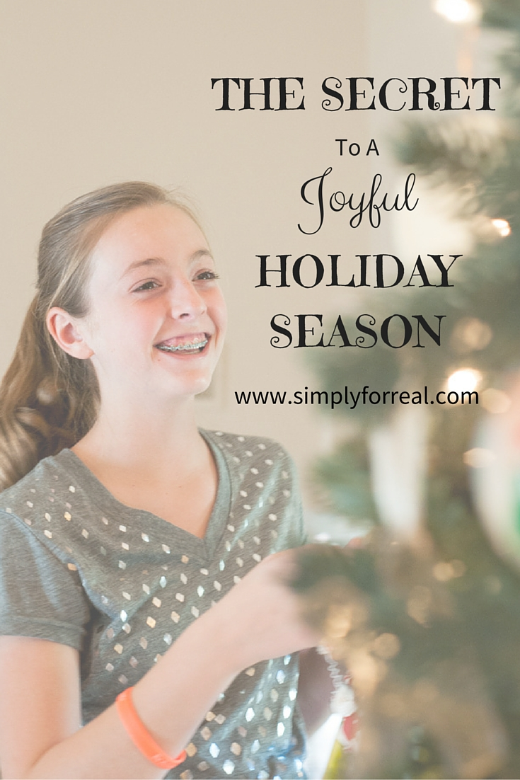 Do you get overwhelmed during the Holidays? Discover the secret to a joyful season here.