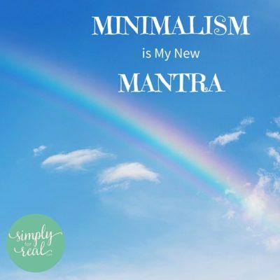 Minimalism is My New Mantra
