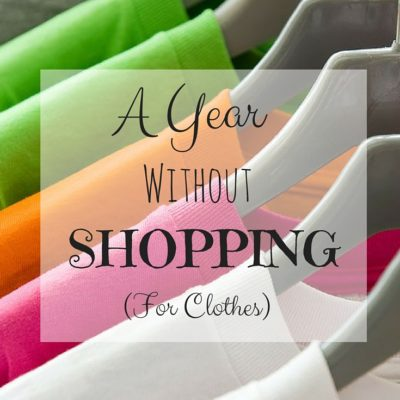 A Year Without Shopping (for Clothes)