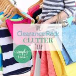 The Clearance Rack Clutter Trap