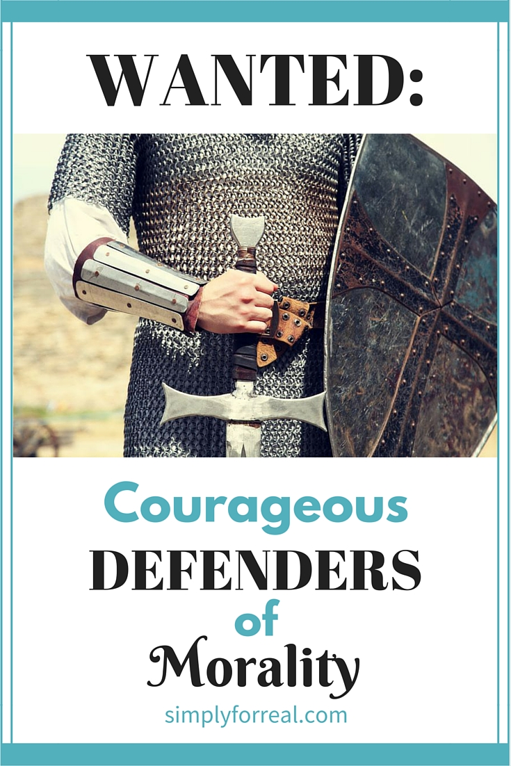 Wanted: Courageous Defenders of Morality