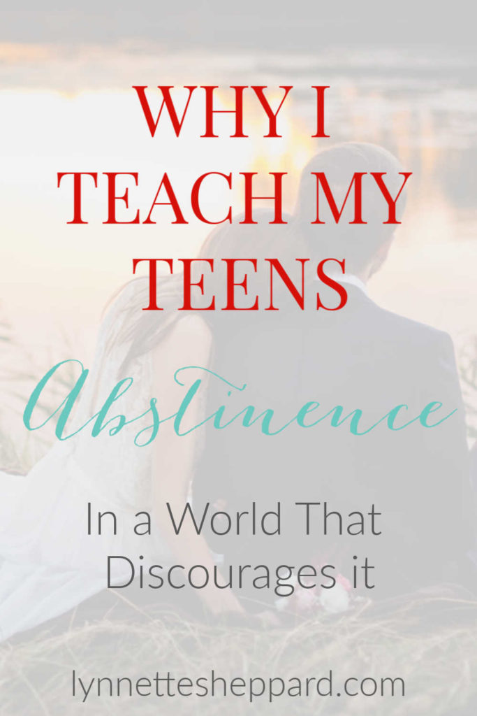 Why I teach my teens abstinence in a world that teachers otherwise