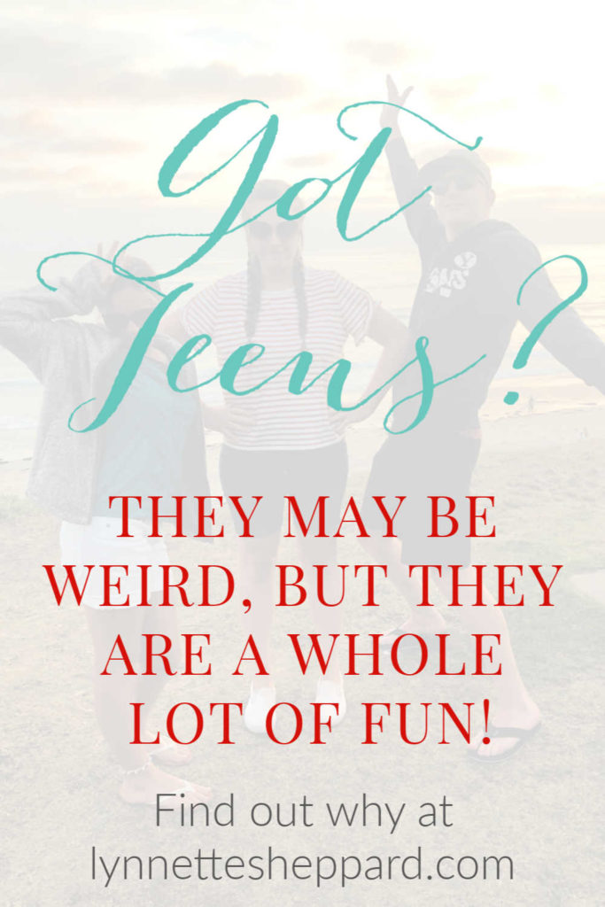 Teens may be weird, but they are also a whole lot of fun!