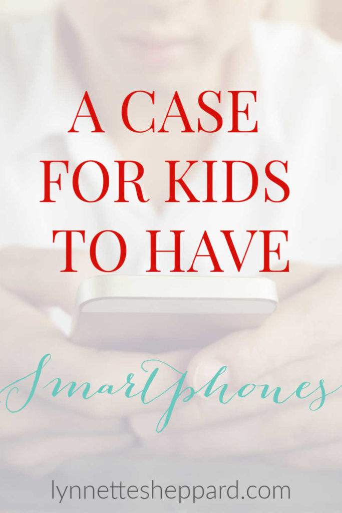 Should kids have smartphones? Here's an argument for yes!