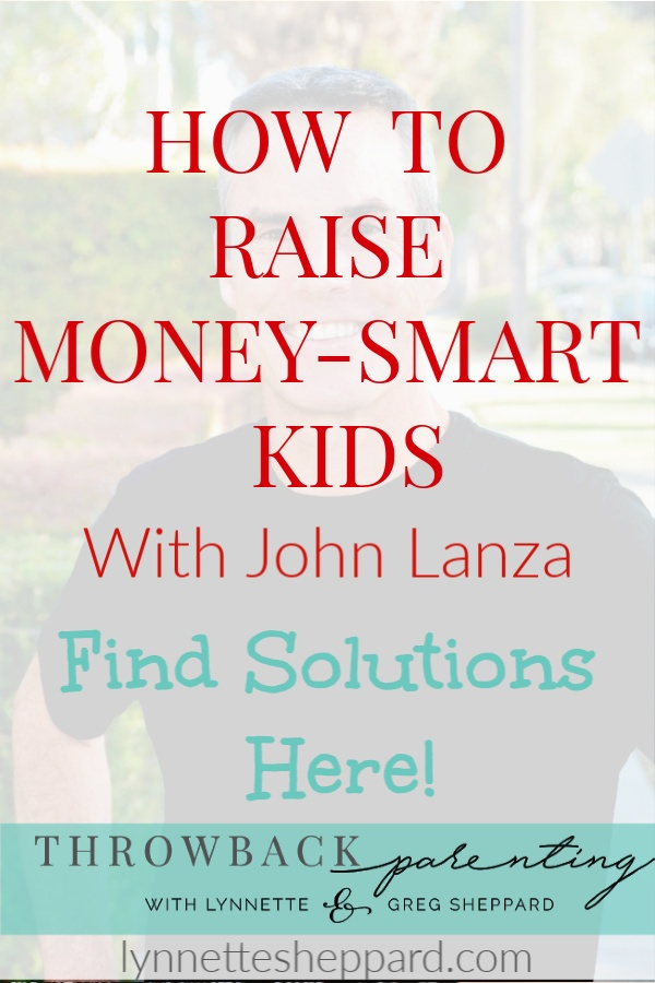 How to Raise Money-Smart  Kids with John Lanza