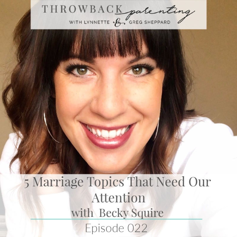 5 Marriage Topics that Need our Attention with Becky Squire