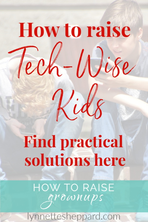 How to raise tech-wise kids