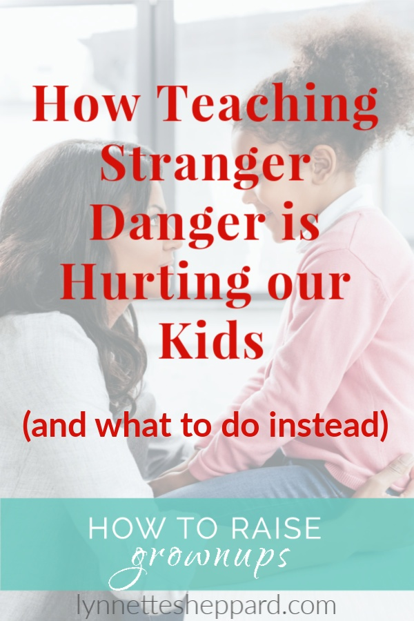 How Teaching Stranger Danger is Hurting our Kids (and what to do instead)